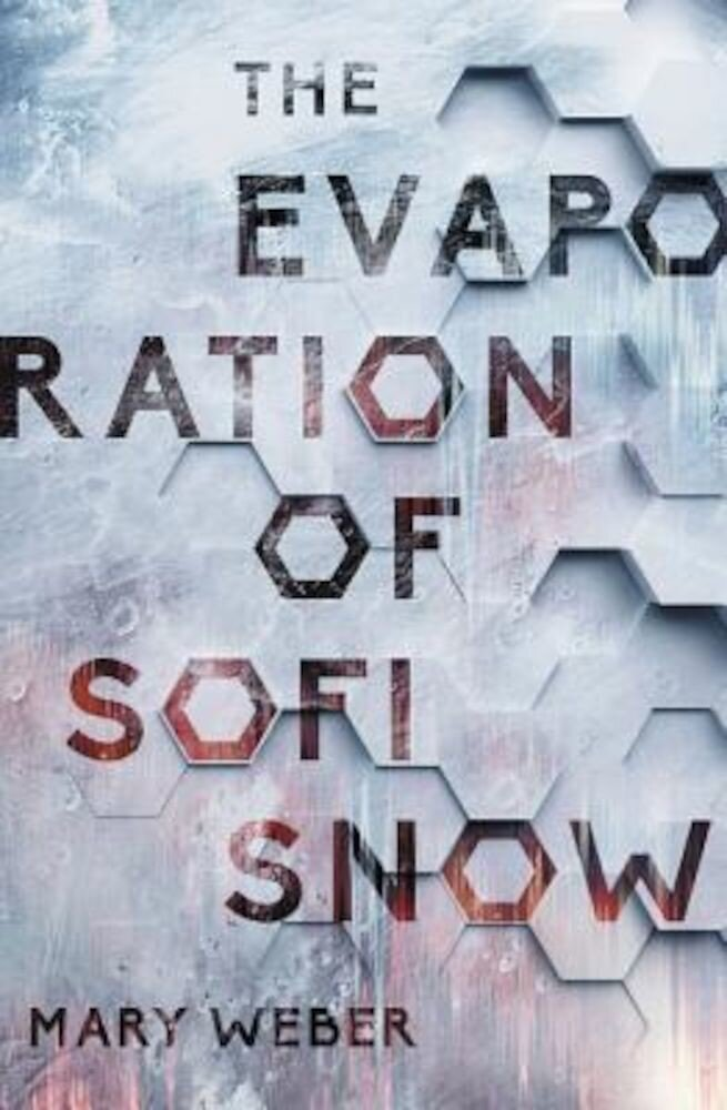 The Evaporation of Sofi Snow, Hardcover