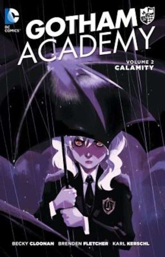 Gotham Academy Vol. 2: Calamity, Paperback