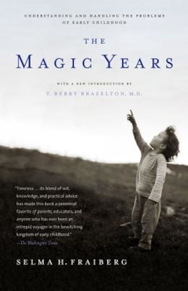The Magic Years: Understanding and Handling the Problems of Early Childhood, Paperback
