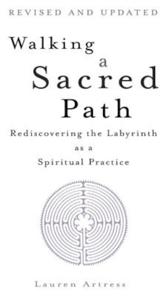 Walking a Sacred Path: Rediscovering the Labyrinth as a Spiritual Practice, Paperback