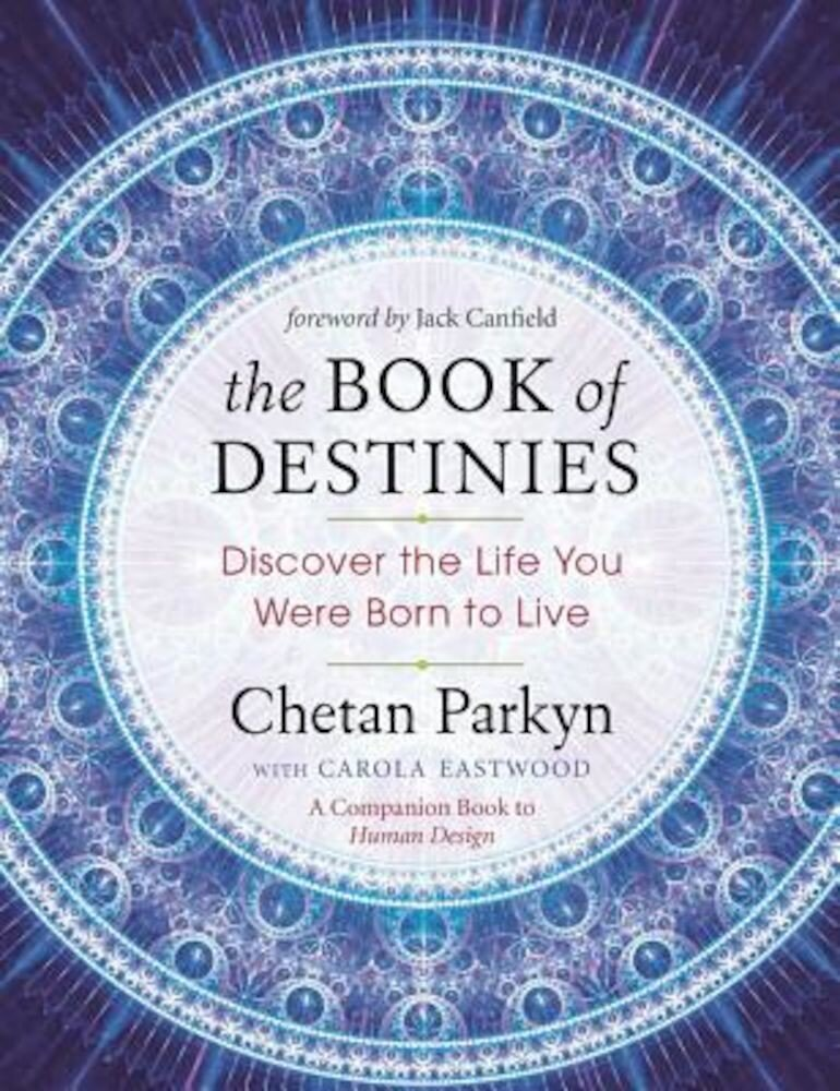 The Book of Destinies: Discover the Life You Were Born to Live, Paperback