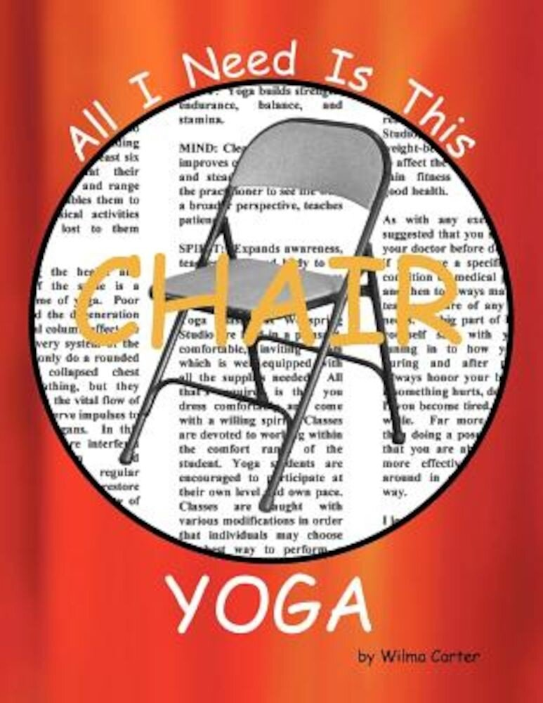 All I Need Is This Chair Yoga, Paperback