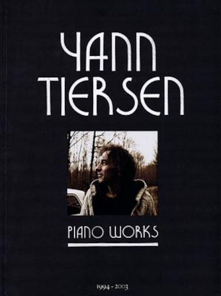 Yann Tiersen - Piano Works: 1994-2003, Paperback