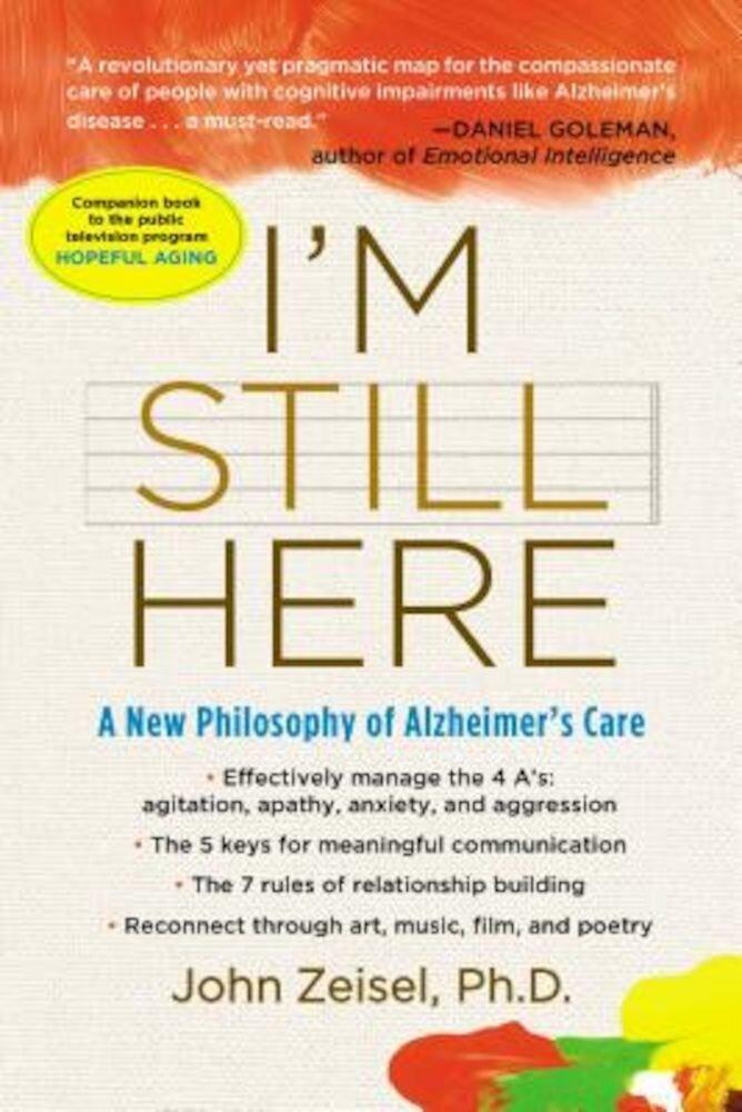 I'm Still Here: A New Philosophy of Alzheimer's Care, Paperback