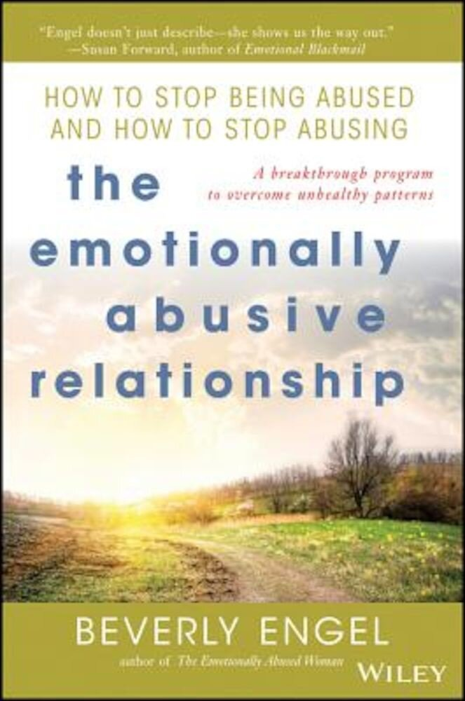 The Emotionally Abusive Relationship: How to Stop Being Abused and How to Stop Abusing, Paperback
