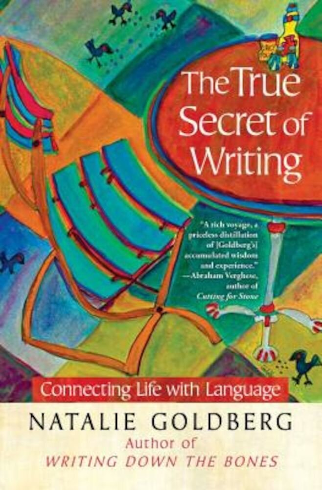 The True Secret of Writing: Connecting Life with Language, Paperback
