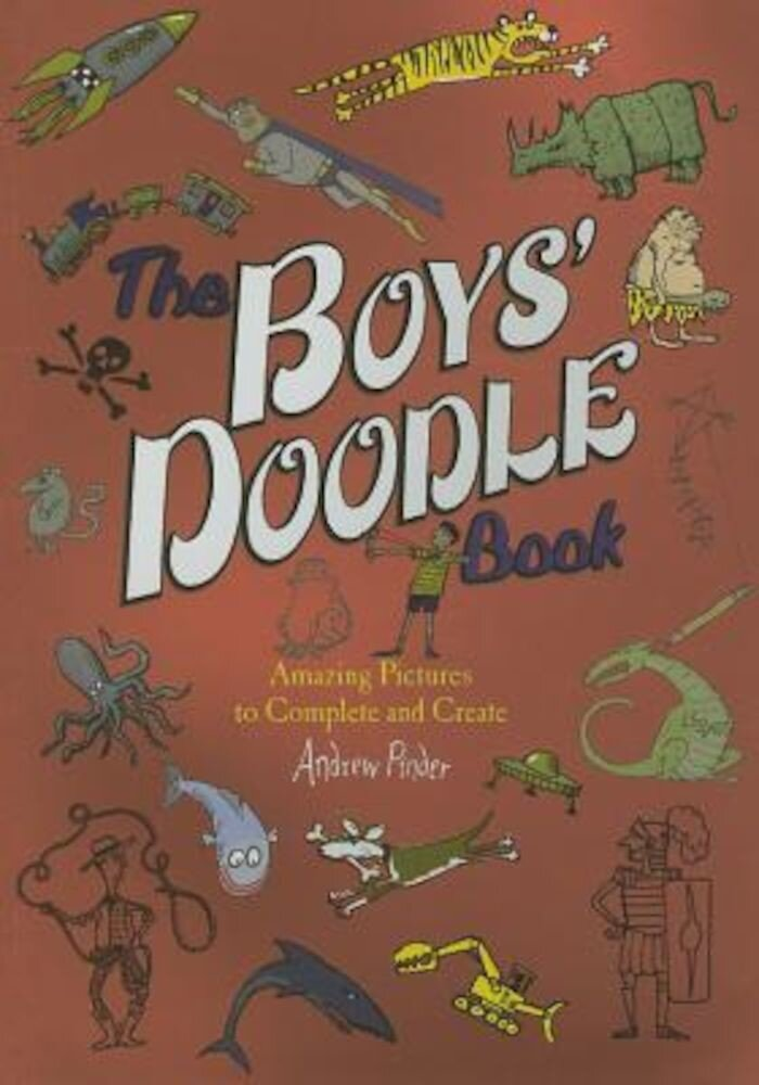 The Boys' Doodle Book: Amaing Pictures to Complete and Create, Paperback