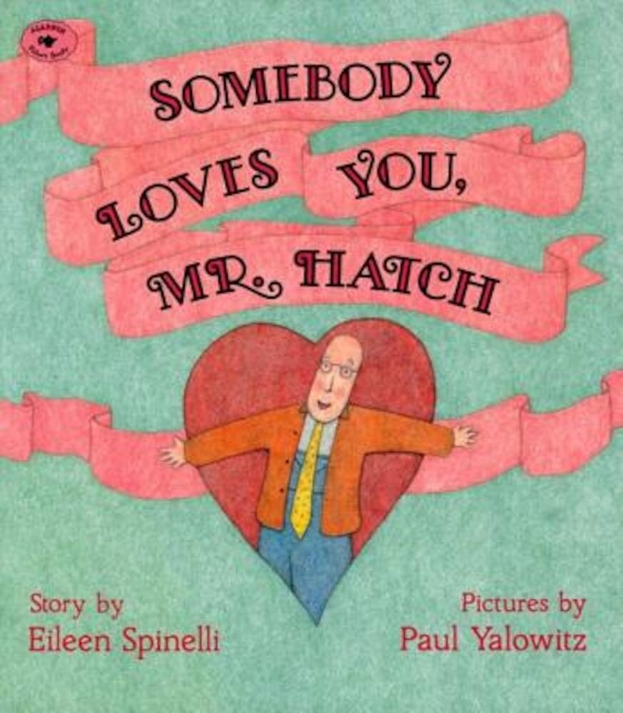 Somebody Loves You, Mr. Hatch, Paperback