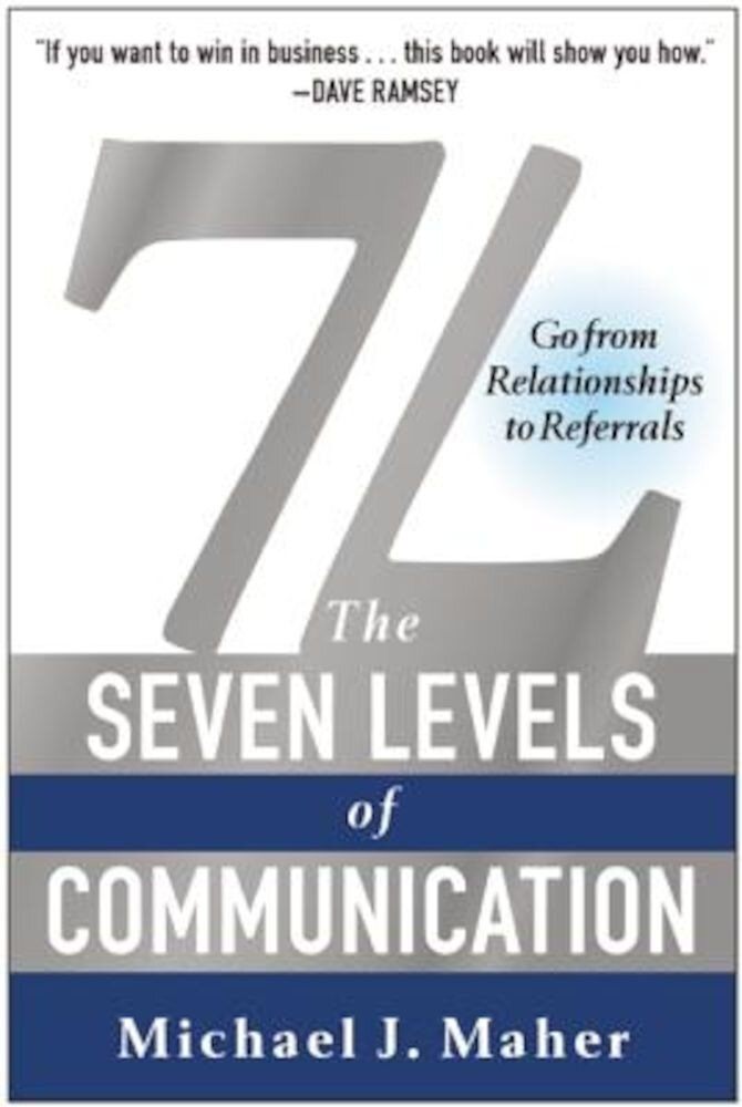 7L: The Seven Levels of Communication: Go from Relationships to Referrals, Paperback