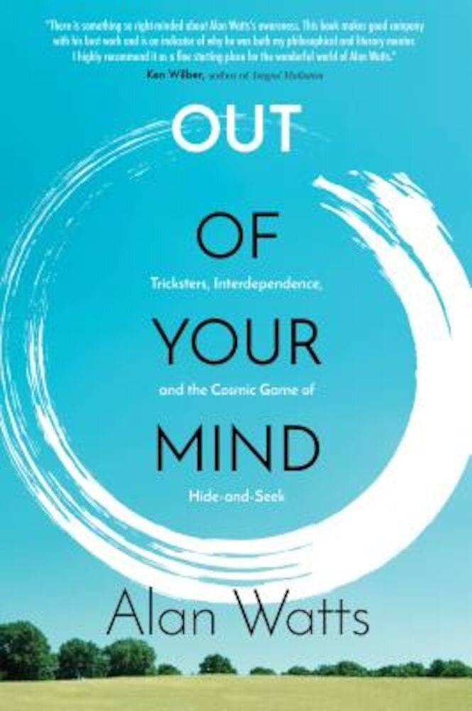 Out of Your Mind: Tricksters, Interdependence, and the Cosmic Game of Hide and Seek, Paperback