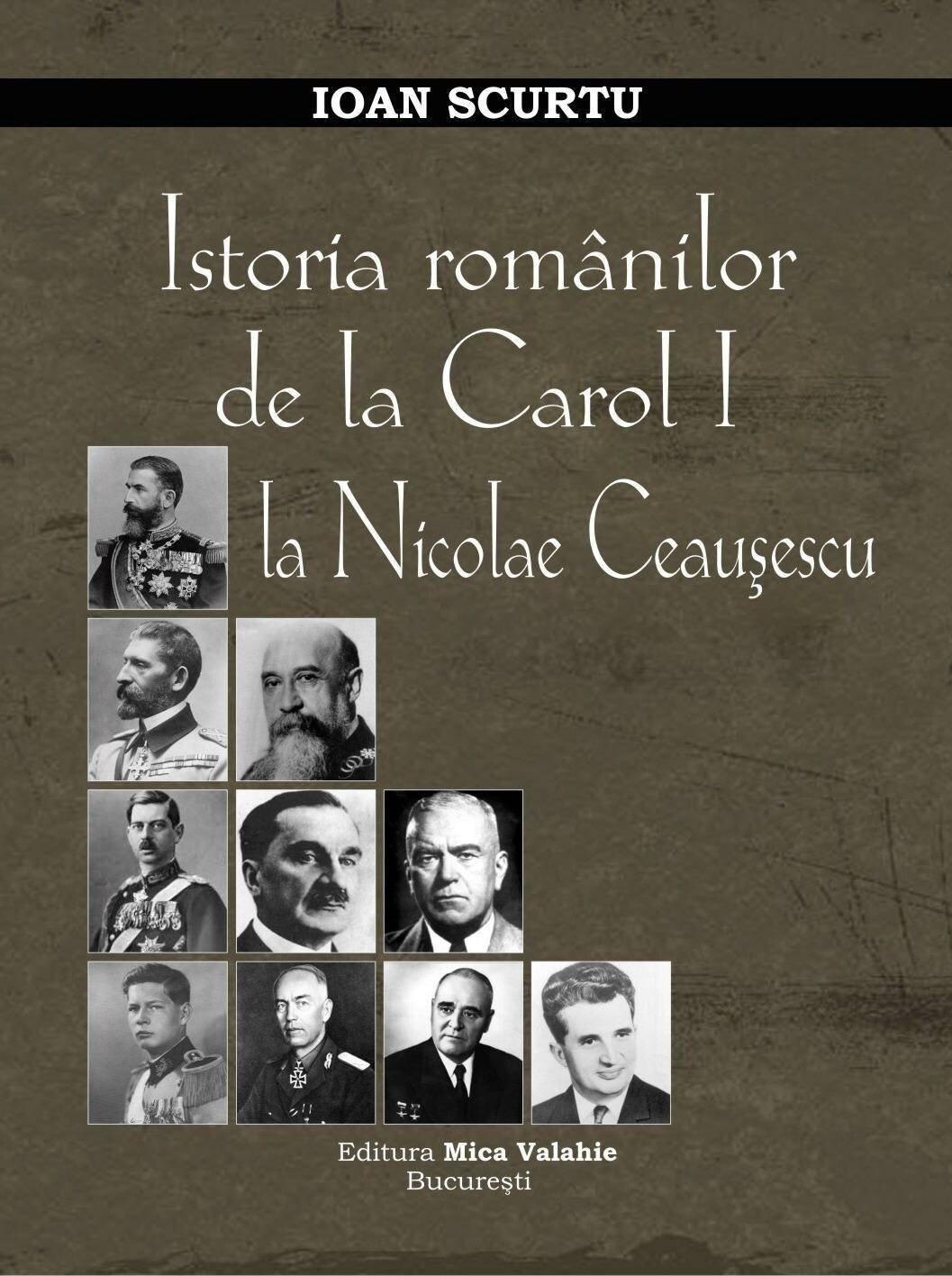 Istoria romanilor de la Carol I la Nicolae Ceausescu (eBook)