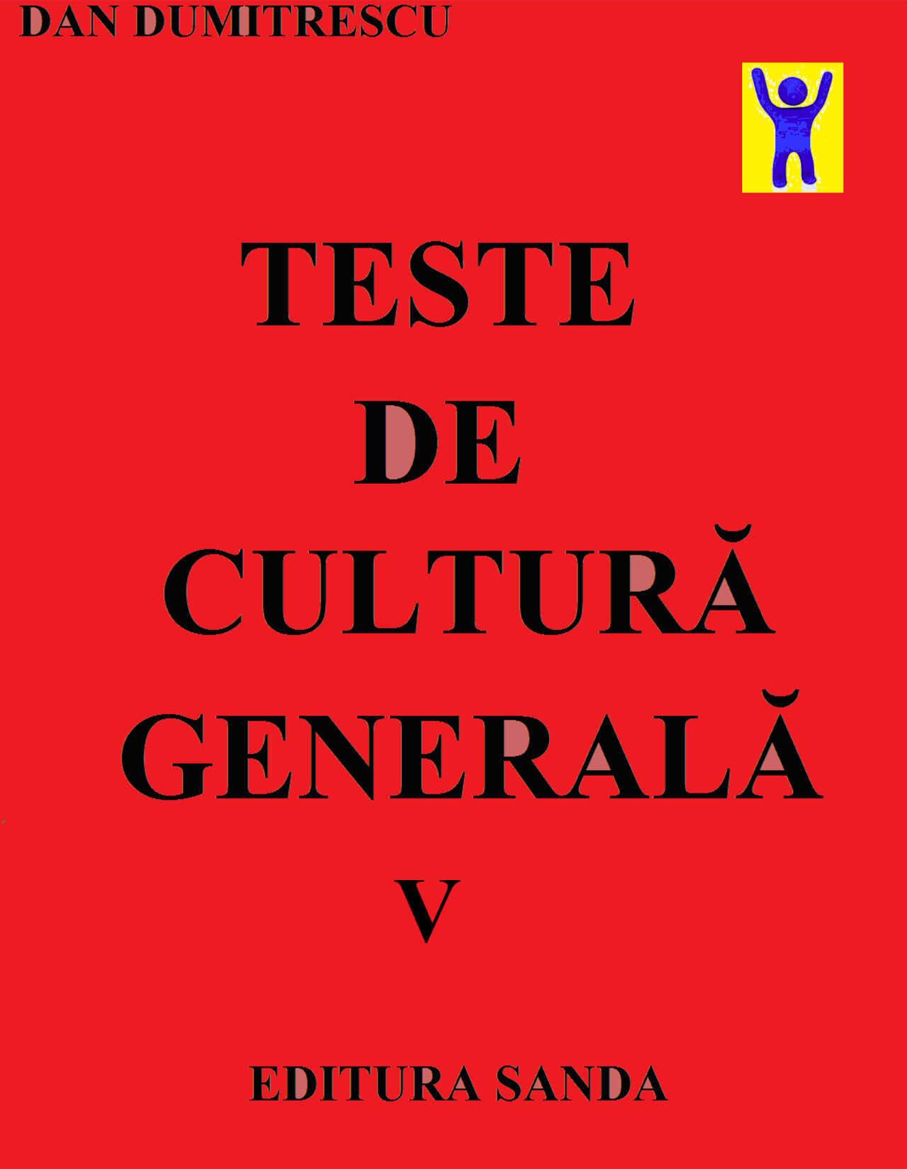 Teste de cultura generala. Vol. V (eBook)