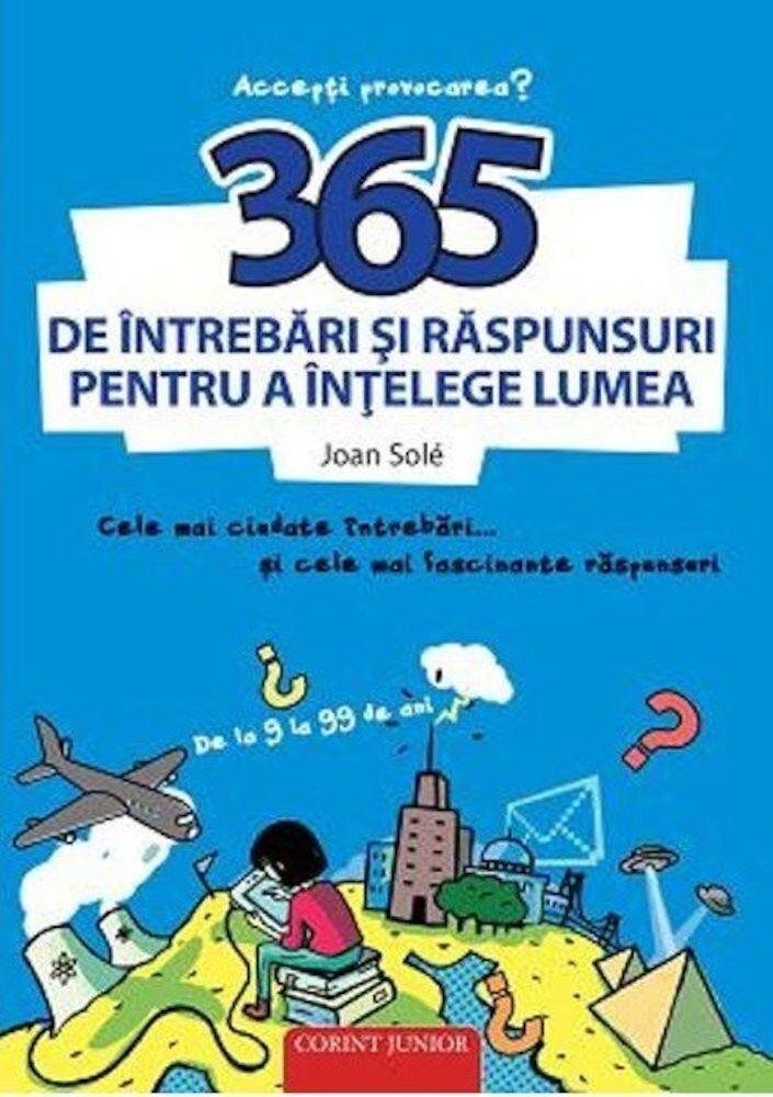Coperta Carte 365 de intrebari si raspunsuri pentru a intelege lumea