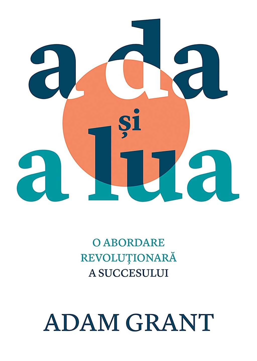 A da si a lua. O abordare revolutionara a succesului PDF (Download eBook)
