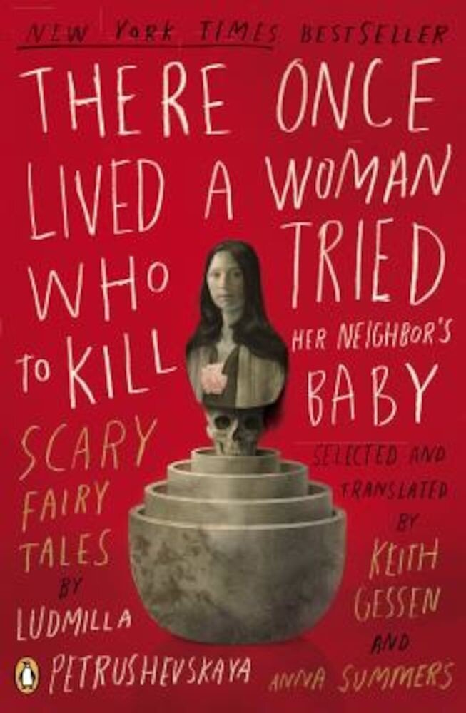 There Once Lived a Woman Who Tried to Kill Her Neighbor's Baby: Scary Fairy Tales, Paperback