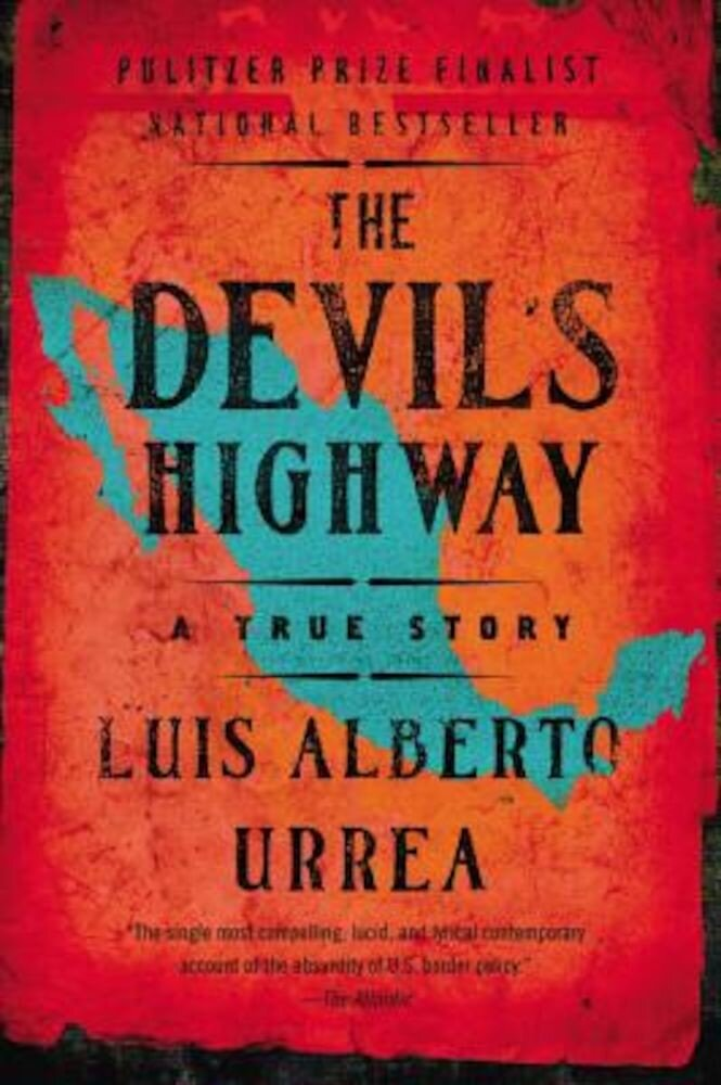 The Devil's Highway: A True Story, Paperback