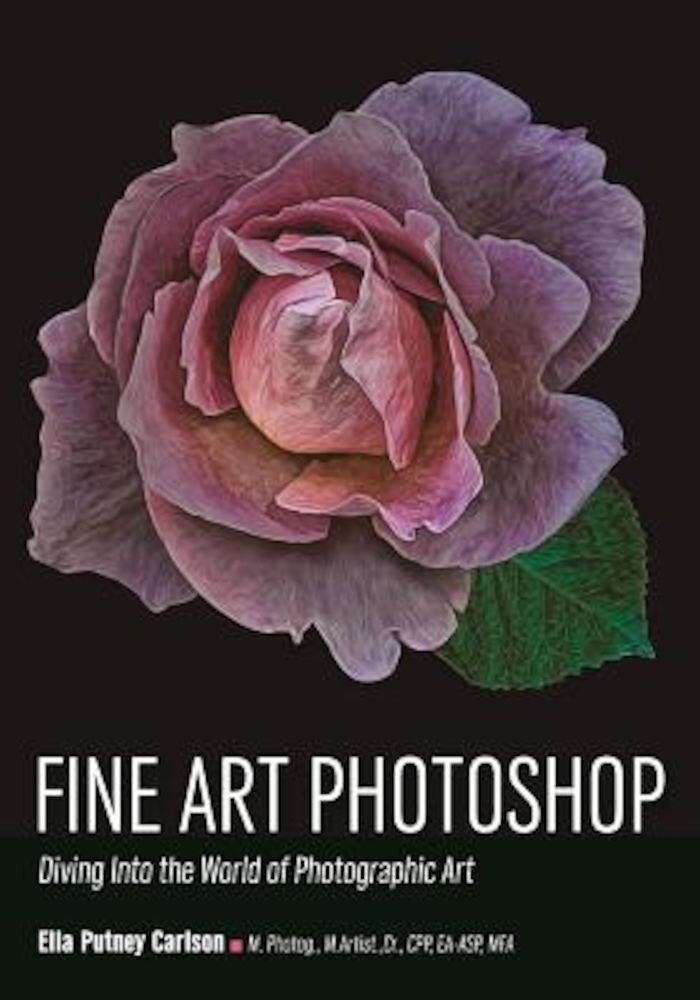 Fine Art Photoshop: Diving Into the World of Photographic Art, Paperback