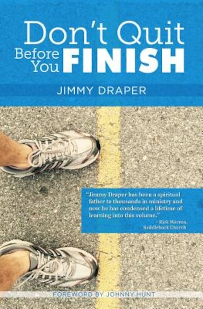 Don't Quit Before You Finish: Serving Well and Finishing Strong, Paperback