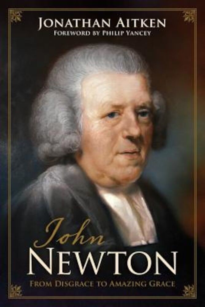 John Newton: From Disgrace to Amazing Grace, Paperback