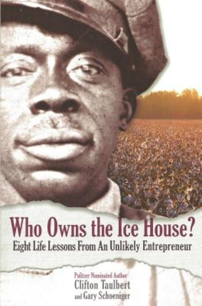 Who Owns the Ice House? Eight Life Lessons from an Unlikely Entrepreneur: Eight Life Lessons from an Unlikely Entrepreneur: Eight Life Lessons from an, Paperback