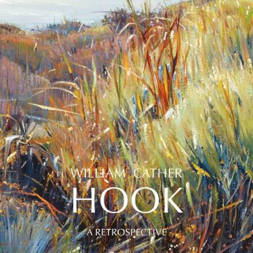 William Cather Hook: A Retrospective, Hardcover