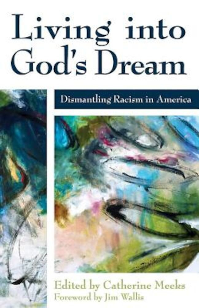 Living Into God's Dream: Dismantling Racism in America, Paperback