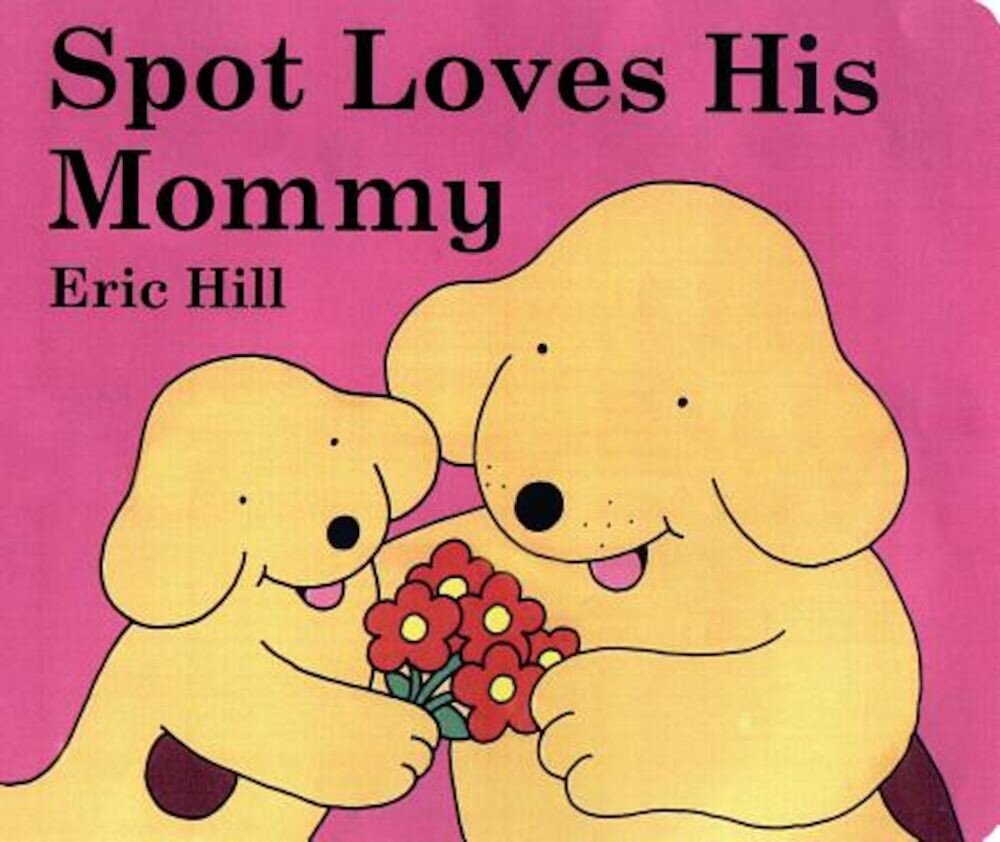 Spot Loves His Mommy, Hardcover