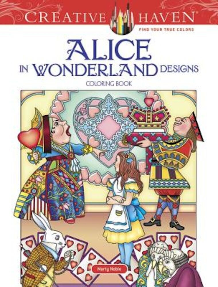 Creative Haven Alice in Wonderland Designs Coloring Book, Paperback