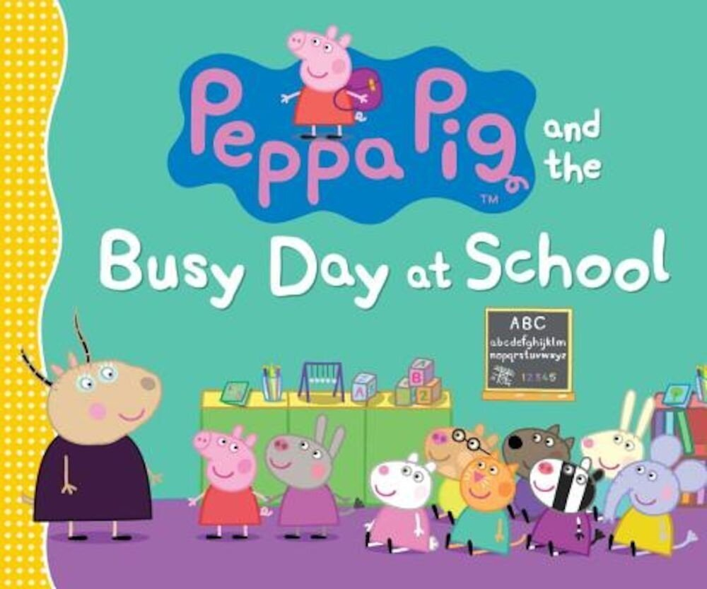 Peppa Pig and the Busy Day at School, Hardcover