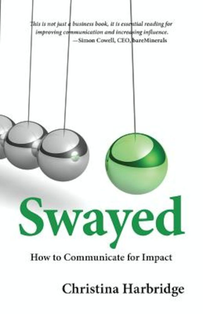 Swayed: How to Communicate for Impact, Paperback
