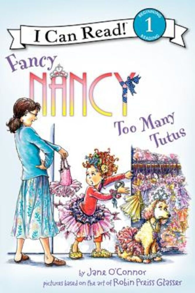 Fancy Nancy: Too Many Tutus, Paperback