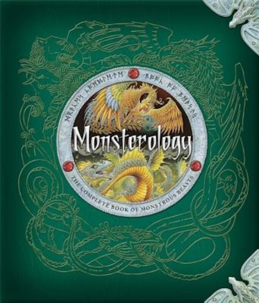 Monsterology: The Complete Book of Monstrous Beasts, Hardcover