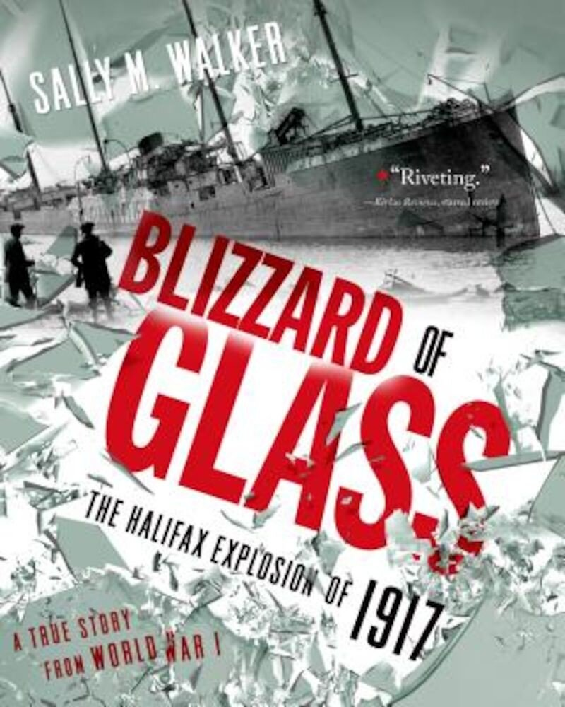 Blizzard of Glass: The Halifax Explosion of 1917, Paperback