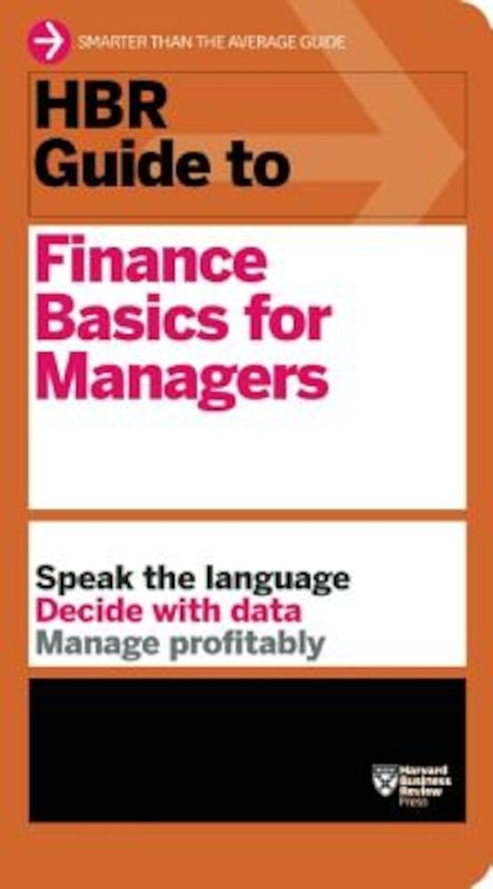 HBR Guide to Finance Basics for Managers, Paperback