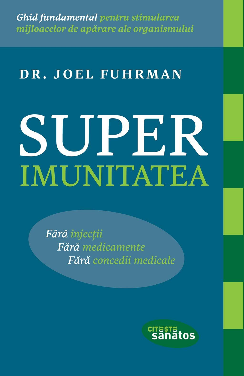 Superimunitatea. Fara injectii, fara medicamente, fara concedii medicale (eBook)