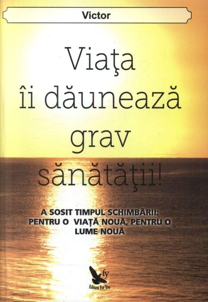 Coperta Carte Viata ii dauneaza grav sanatatii!
