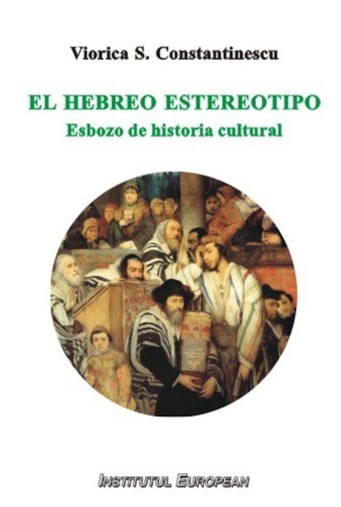 El hebreo estereotipo. Esbozo de historia cultural