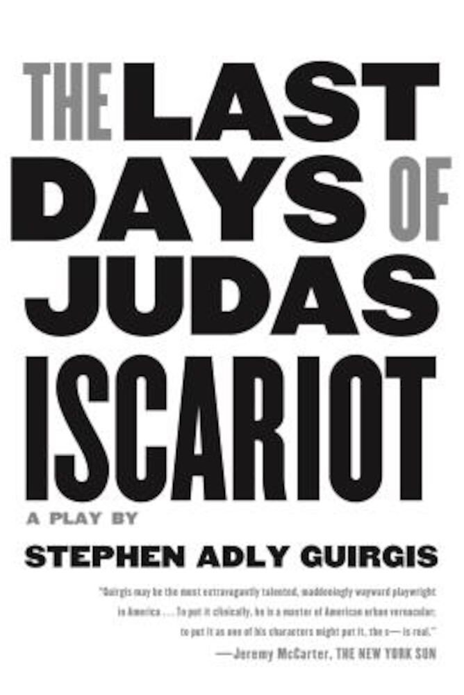 The Last Days of Judas Iscariot: A Play, Paperback