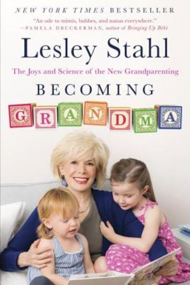 Becoming Grandma: The Joys and Science of the New Grandparenting, Paperback