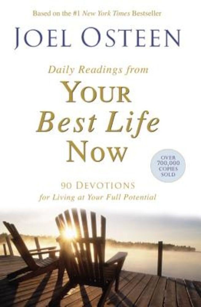 Daily Readings from Your Best Life Now: 90 Devotions for Living at Your Full Potential, Paperback