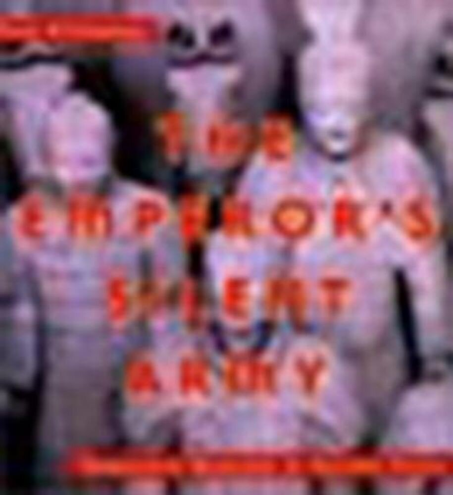 The Emperor's Silent Army: Terracotta Warriors of Ancient China, Hardcover