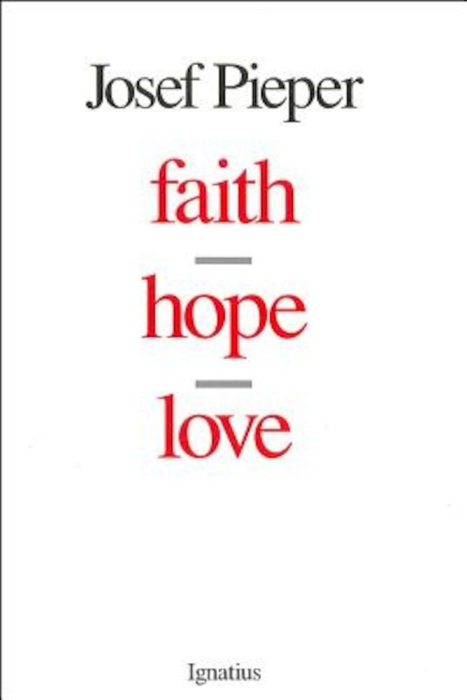 Faith, Hope, Love, Paperback