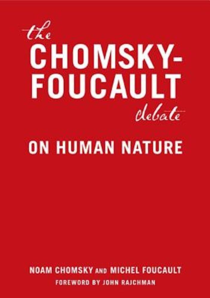 The Chomsky - Foucault Debate: On Human Nature, Paperback