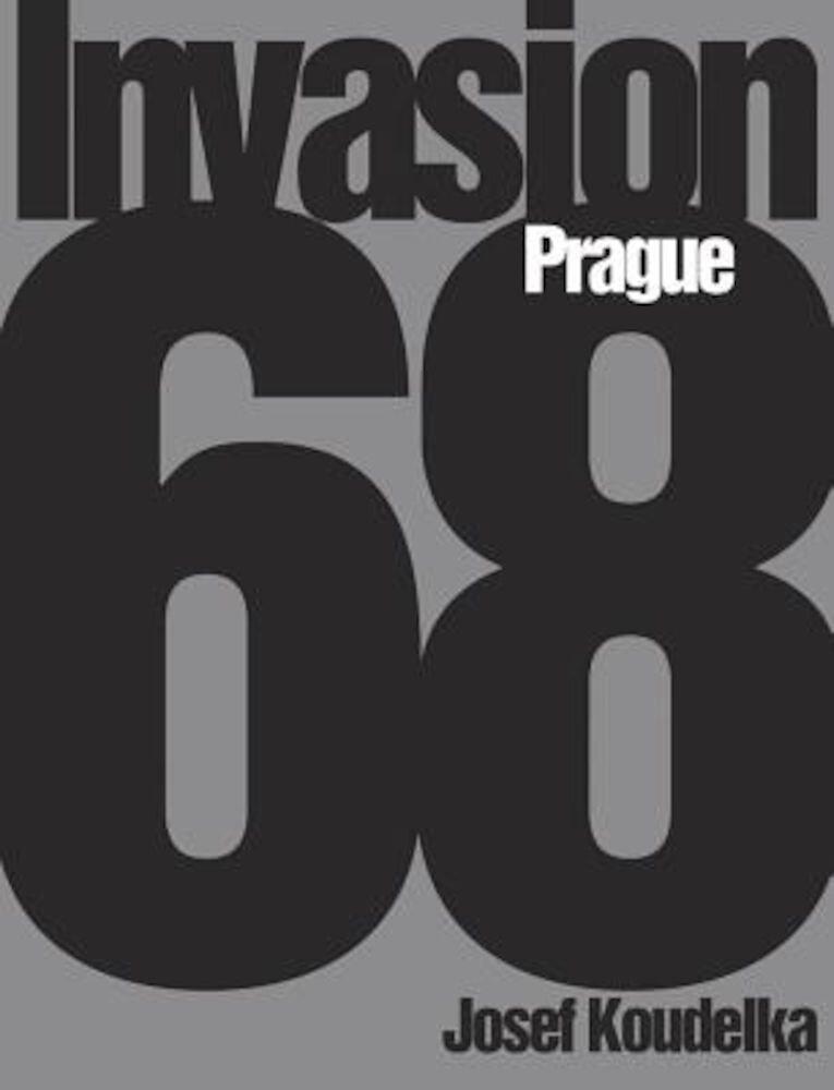 Josef Koudelka: Invasion 68: Prague, Paperback