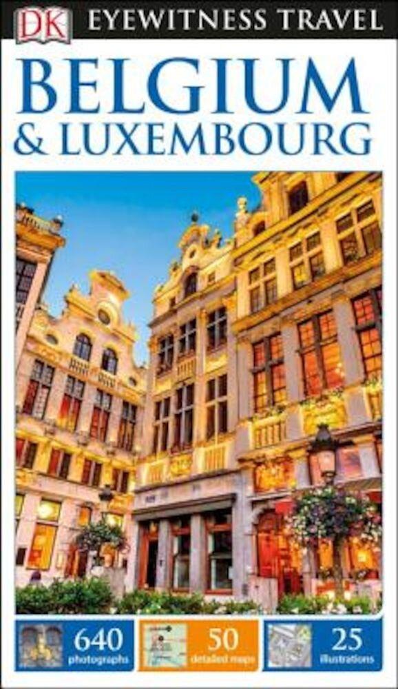 DK Eyewitness Travel Guide: Belgium & Luxembourg, Paperback