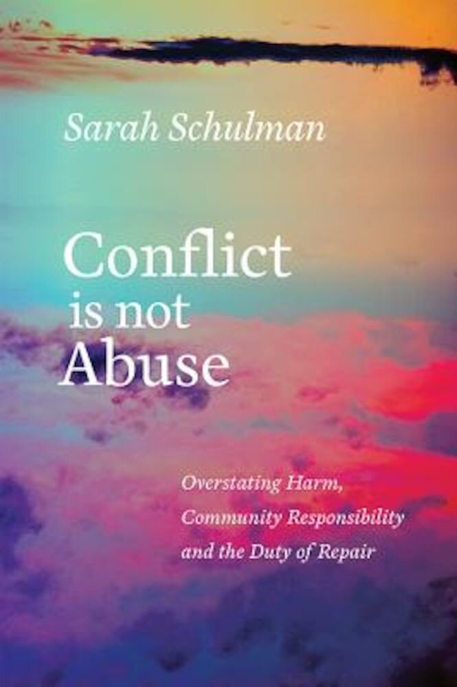 Conflict Is Not Abuse: Overstating Harm, Community Responsibility, and the Duty of Repair, Paperback