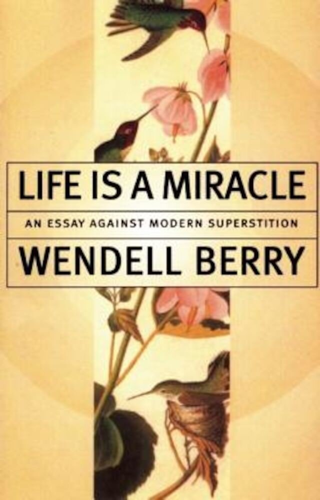Life is a Miracle: An Essay Against Modern Superstition, Paperback