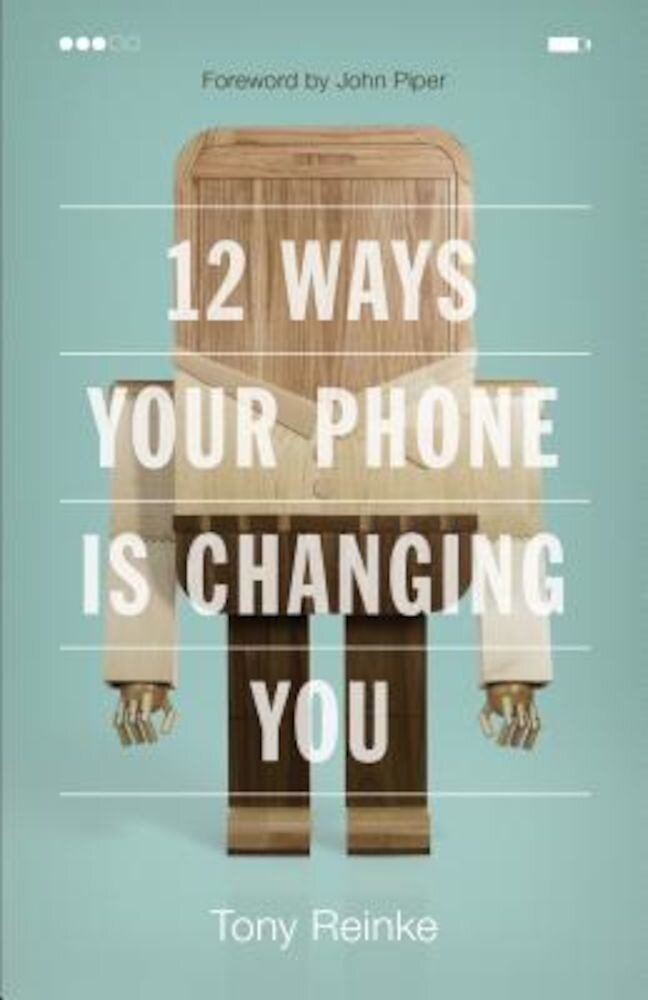12 Ways Your Phone Is Changing You, Paperback