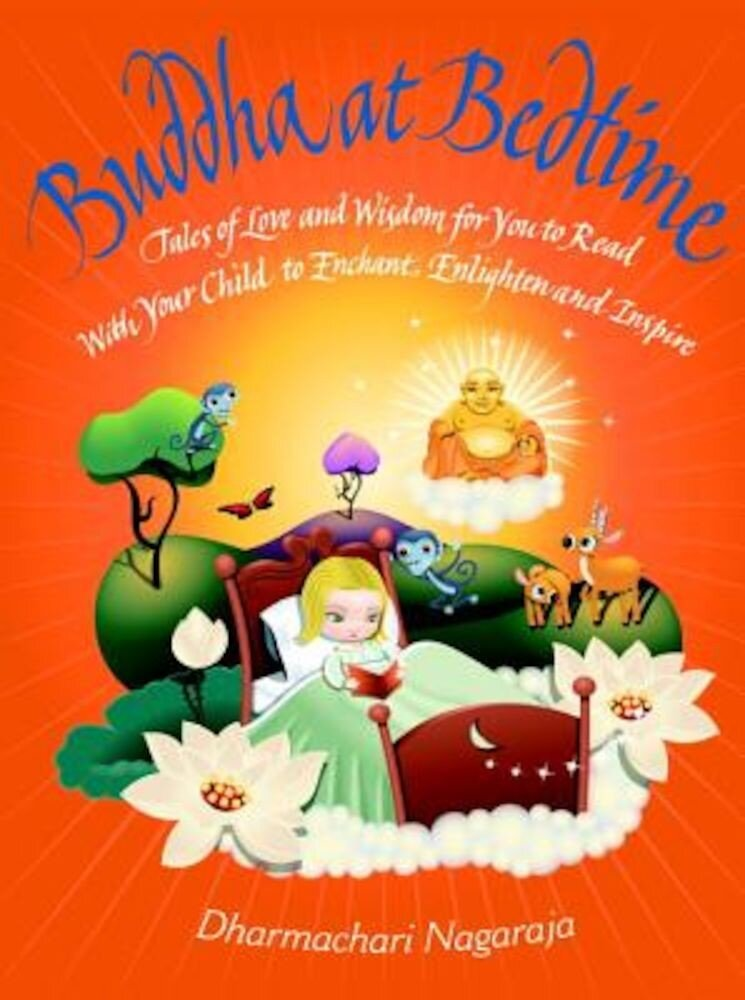 Buddha at Bedtime: Tales of Love and Wisdom for You to Read with Your Child to Enchant, Enlighten, and Inspire, Paperback
