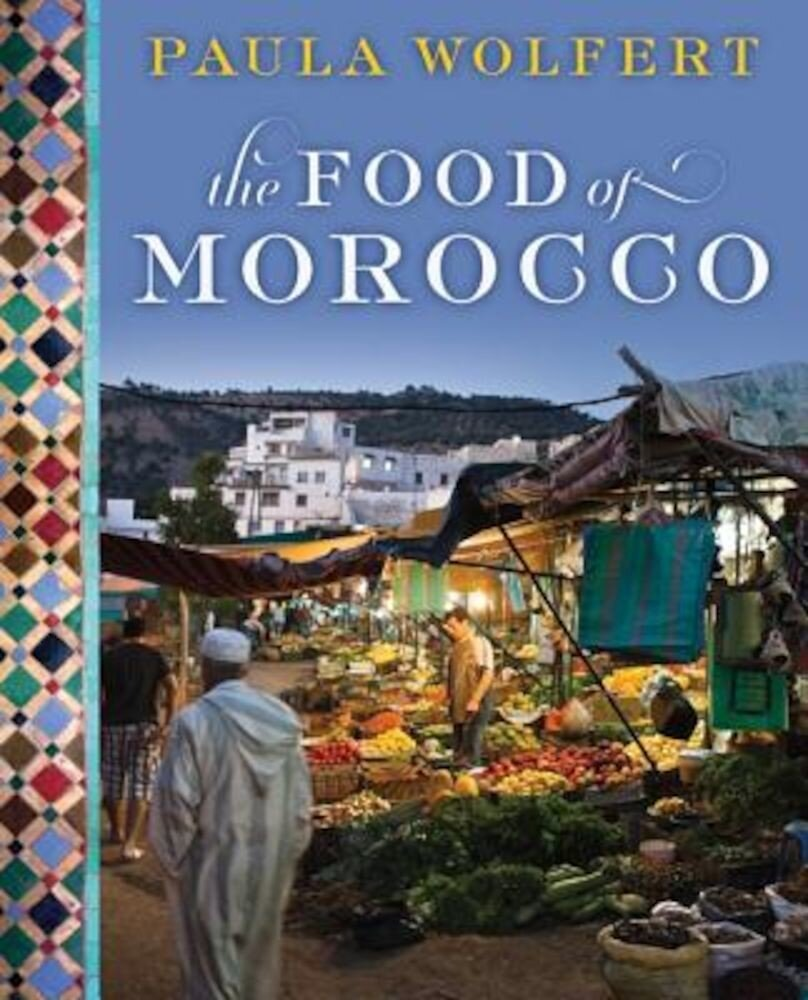 The Food of Morocco, Hardcover